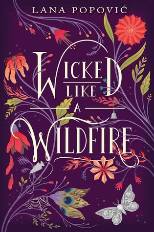 Wicked Like a Wildfire (Hibiscus Daughter, #1) by Lana Popovic • August 15th, 2017 • Click on Image for Summary! Cover Reaction: Pretty *grabby Hands* ༼ つ ◕u◕ ༽つ