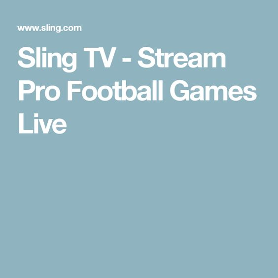 Sling TV - Stream Pro Football Games Live
