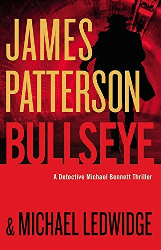 Bullseye (Michael Bennett, #9) - James Patterson, Michael Ledwidge