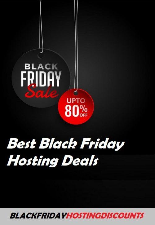 Best Black Friday Web Hosting Deals In 2020 Black Friday Web Best Black Friday Black Friday
