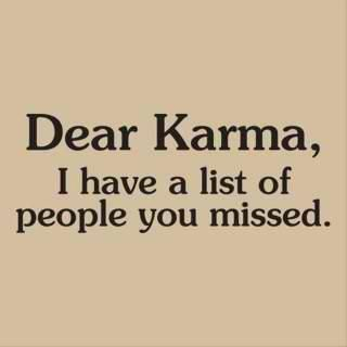 it's true: Truth, Dear Karma, Thought, Funny Stuff, So True, Quotes Sayings