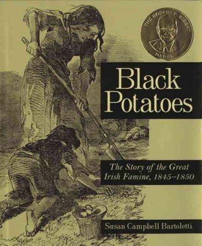 Potatoes: The Story Of The Great Irish Famine, 1845-1850