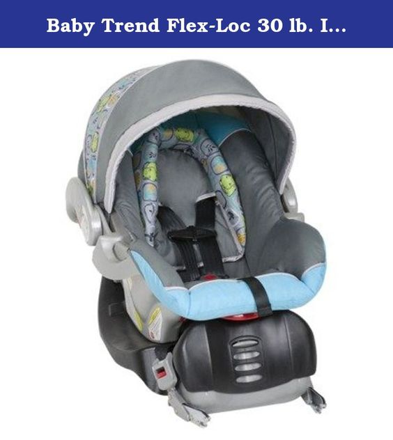 Baby Trend Flex-Loc 30 lb. Infant Car Seat- Zoology. Help protect ...