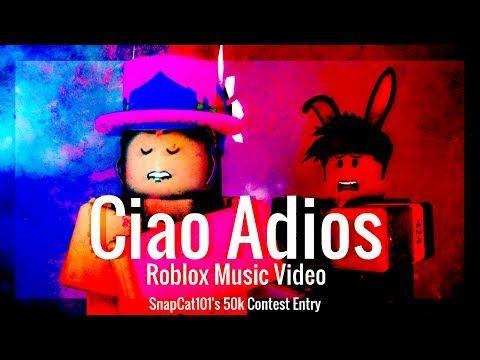 Roblox Music Video Movie Roblox Music Video Ciao Adios Roblox Music Videos Video