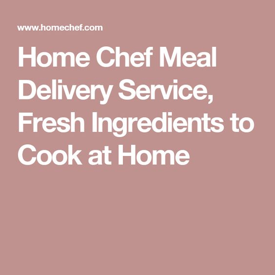 Explore These Ideas And More Home Chef Meal Delivery Service