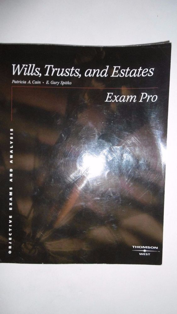 Exam Pro Ser Wills Trusts And Estates Exam Pro By E Gary Spitko