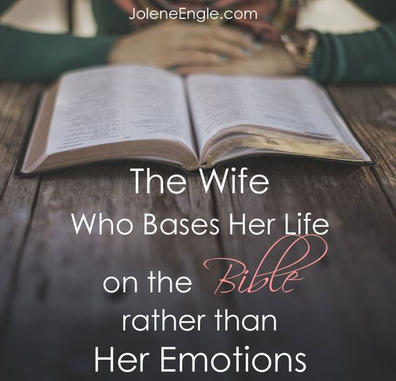 The Wife Who Bases Her Life on the Bible rather than Her Emotions..... Great read!!!