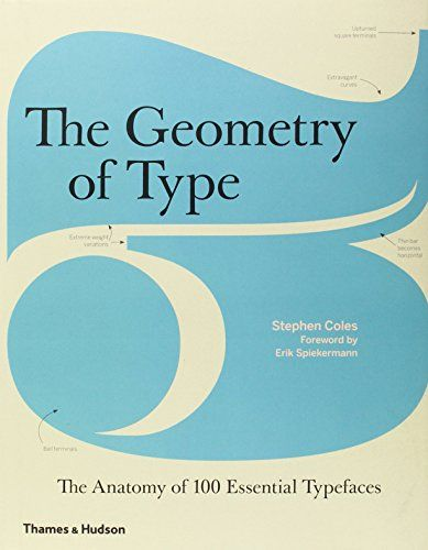 The Geometry of Type: The Anatomy of 100 Essential Typefaces: Amazon.co.uk: Erik Spiekermann, Stephen Coles: 9780500241424: Books