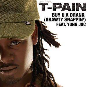 T-Pain, Yung Joc – Buy U a Drank (Shawty Snappin') (single cover art)