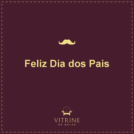 A Vitrine de Bolso deseja um Feliz Dia dos Pais!