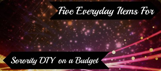 Five Everyday Items for Sorority DIY on a Budget #Sorority #sororityLife #GreekLife #SororityDIY #DIY #DIYitems #DIYonABudget
