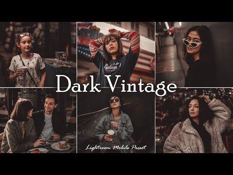 Dark Vintage Presets Lightroom Mobile Presets Dng Vintage Preset Retro Preset In 2020 Vintage Lightroom Presets Lightroom Presets Tutorial Lightroom Presets Free