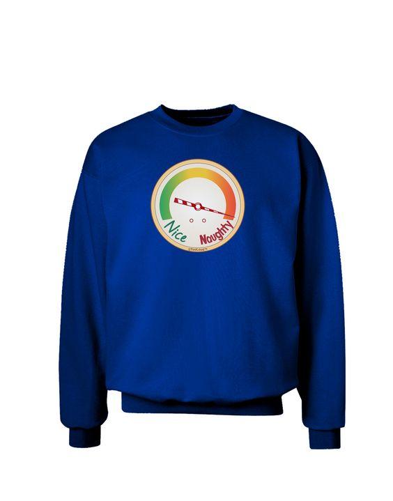 TooLoud Naughty or Nice Meter Naughty Adult Dark Sweatshirt
