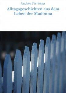 Alltagsgeschichten aus dem Leben der Madonna Ebook ISBN 13 978-3-8476-9280-5 Preis: € 2,49 Erhältlich bei: www.amazon.de, www.weltbild.de, www.thalia.de und allen weiteren Online-Buchhändlern, europaweit, einschließlich Schweiz.