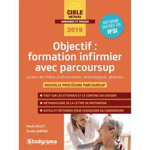 Objectif Formation Infirmier Avec Parcoursup Medecine Et Paramedical Art Culture Societe Formation Infirmiere Lettre De Motivation Presentation Orale