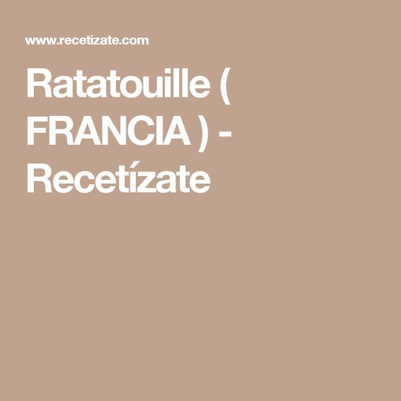 Ratatouille ( FRANCIA ) - Recetízate