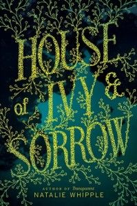 House of Ivy & Sorrow by Natalie Whipple -This was a refreshing YA paranormal read with great characters, cute romance, and a fun plot. This is a perfect read for fans of the Paranormalcy series by Kiersten White. (Click image for full review)