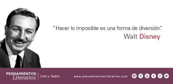 Walt Disney. Sobre hacer lo imposible.