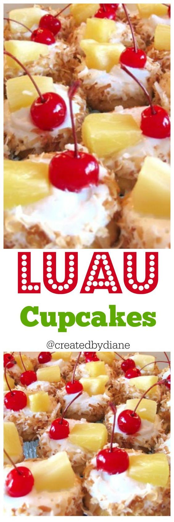 luau-cupcakes full of pineapple and coconut flavor with toasted coconut topped with a cherry, perfect Hawaiian Dessert @createdbydiane www.createdby-diane.com
