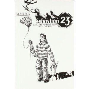 Ein Kopf verpflichtet uns zu nichts: Amazon.de: Sebastian 23: Bücher