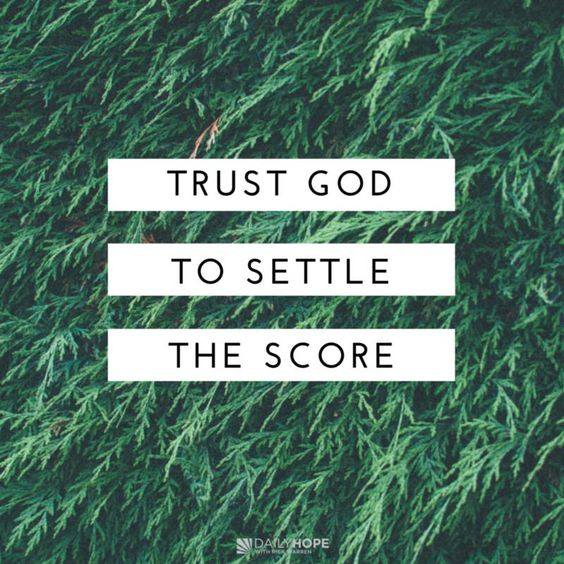 Trust God to settle the score and learn how to respond with grace in this devotional from Daily Hope with Rick Warren.