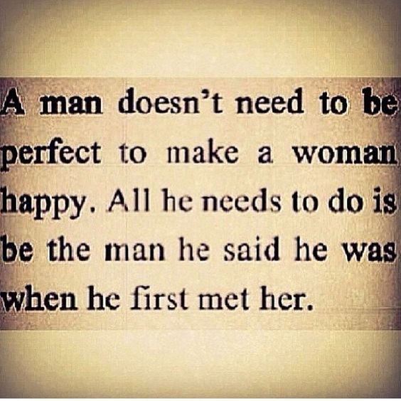 Quotes About Love Relationships: A Man Doesn't Need To Be Perfect To Make A Woman Happy