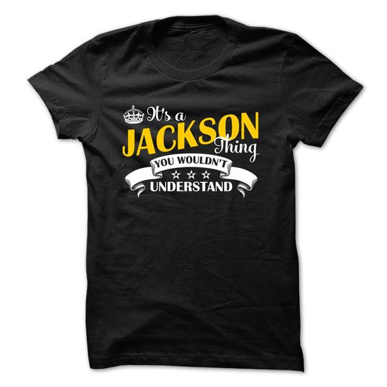 Nice T-shirts  JACKSON . (3Tshirts)  Design Description: It's a Jackson thing you wouldn't understand  If you do not fully love this Tshirt, you can SEARCH your favorite one via using search bar on the header.... -  #camera #grandma #grandpa #lifestyle #military #states - http://tshirttshirttshirts.com/lifestyle/best-price-jackson-3tshirts.html