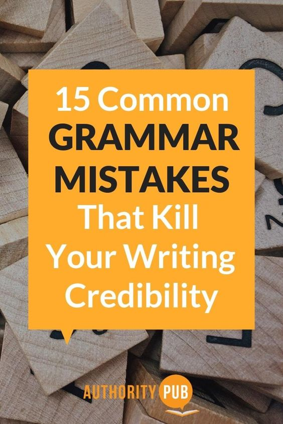 Here are 15 common grammar mistakes that can kill your credibility as a writer. #grammar #editing #proofreading #writing #writingtips #writingcommunity