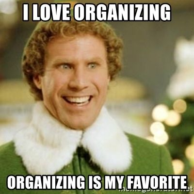 33 Memes For the Organized, Color-Coding, Task-List Finishing People of the World - Part 2 | Baseball memes, Buddy the elf meme, Buddy the elf