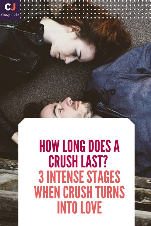How Long Does A Crush Last 3 Intense Stages When Crush Turns Into