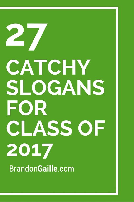 Class Of 2017 Slogans 27 catchy slogans for class of 2017 the world ...