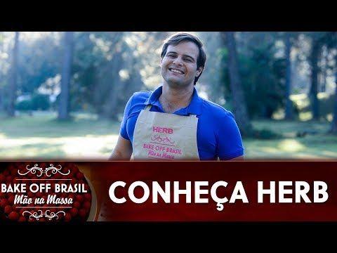Herb Participantes Da 5ª Temporada Do Bake Off Brasil Youtube