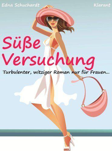 Süße Versuchung. Turbulenter, witziger Liebesroman - Liebe, Sex und Leidenschaft ... von Edna Schuchardt, http://www.amazon.de/dp/B00BK8PGIC/ref=cm_sw_r_pi_dp_SsQZsb1EE4361