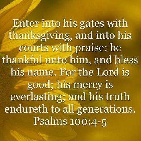 Psalm 100:4-5  #30DaysOfThanks :