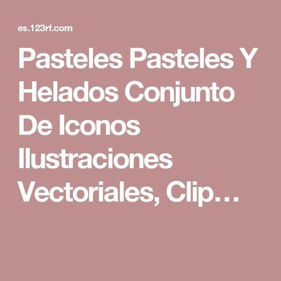 Pasteles Pasteles Y Helados Conjunto De Iconos Ilustraciones Vectoriales, Clip…