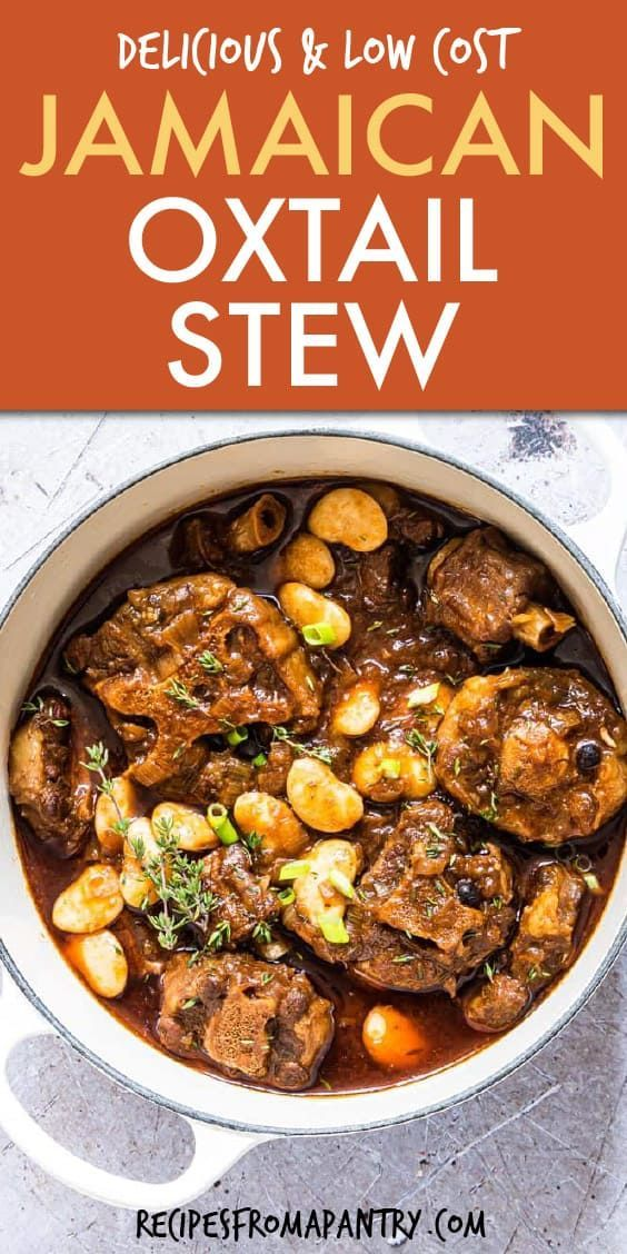 Jamaican Oxtail Stew Recipe | Recipes From A Pantry