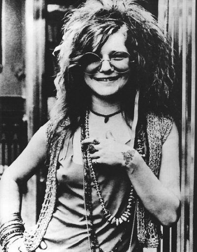 Janis Joplin. She would have come to my business and talked about her life. She was trying so hard to be happy. www.DrHallonCall.com