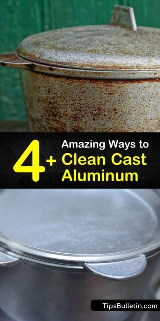 4 Amazing Ways To Clean Cast Aluminum In 2020 Cleaning Aluminum Pans It Cast