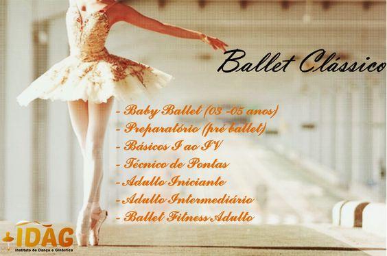 Ballet Clássico IDAG Turmas a partir dos 02 anos e meio até a fase adulta.