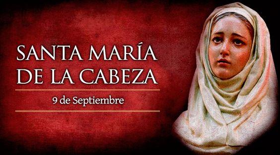 Santa María de la Cabeza, fué esposa de San Isidro Labrador.