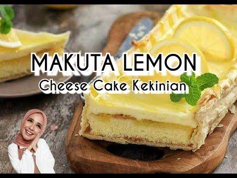 Resep Mudah Resep Makuta Lemon Cheese Cake Kekinian Dari Bandung Ala Artis Laudya Chintya Bella Youtube Resep Kue Lemon