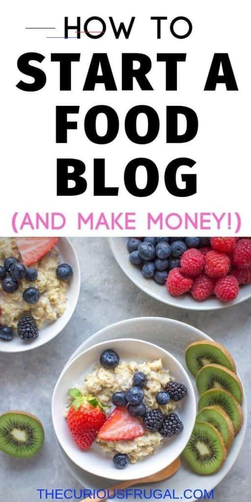 How To Start A Food Blog And Make Money Sharing Your Recipes The Curious Frugal Foodblogs Learn How To Start A Food Blog And Start Mak In 2020 Rezepte Blog Geld