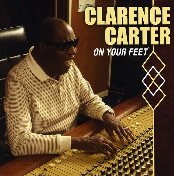 Clarence Carter - On Your Feet