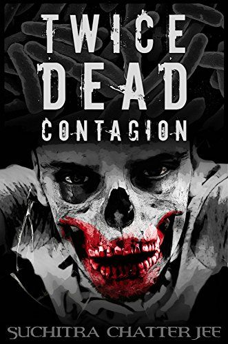 Twice Dead: Contagion (The Abandoned Trilogy Book 1) by S…