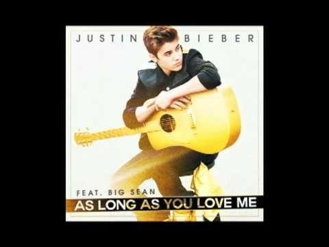 Justin Bieber ft. Big Sean: As Long As You Love Me