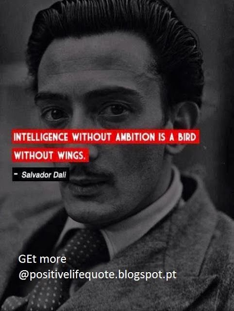Inteligence without ambition is a bird without wings