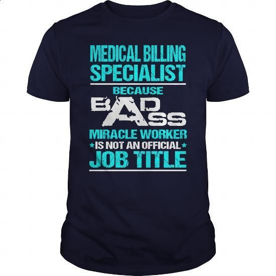 Awesome Tee For Medical Billing Specialist - #polo t shirts #champion hoodies. SIMILAR ITEMS => https://www.sunfrog.com/LifeStyle/Awesome-Tee-For-Medical-Billing-Specialist-109096961-Navy-Blue-Guys.html?id=60505
