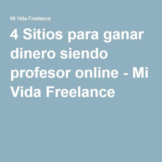 4 Sitios para ganar dinero siendo profesor online - Mi Vida Freelance
