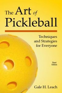 The Art of Pickleball describes everything from equipment to tournament strategy in straightforward, conversational language that will benefit novice and seasoned players alike. The book provides excellent tips for doubles play, mental conditioning, gamesmanship, and offensive and defensive strategies.     The Art of Pickleball won the Arizona Book Award for Recreation/Sports in 2007 and is considered to be the sport's leading resource. http://galeleach.com/books.html