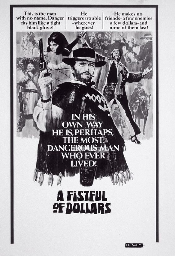 """A Fistful of Dollars ~ """"A wandering gunfighter plays two rival families against each other in a town torn apart by greed, pride, and revenge."""""""